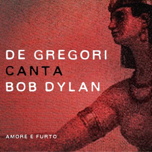 De Gregori canta Bob Dylan-Amore e Furto_cover_b